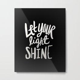 Let Your Light Shine II Metal Print