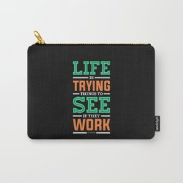 Lab No. 4 Life Is Trying to Ray Bradbury Life Inspirational Quote Carry-All Pouch