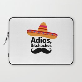 Adios Bitchachos Laptop Sleeve