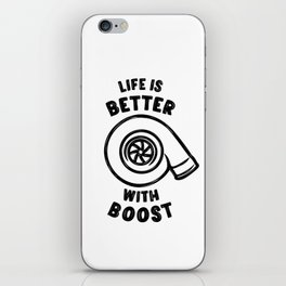 Life is better with boost iPhone Skin