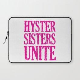 Hystersisters Unite Laptop Sleeve