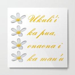 Hawaiian Text Ukuli'i Ka Pua, Onaona I Ka Mau'u Metal Print