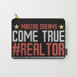 Real Estate Agent: Making Dreams Come True #Realtor Carry-All Pouch