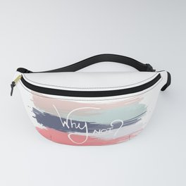 Why Not? Fanny Pack