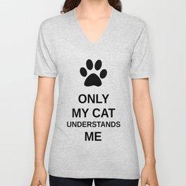 Only my cat understands me Unisex V-Neck