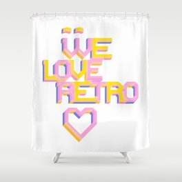 We Love Retro Shower Curtain