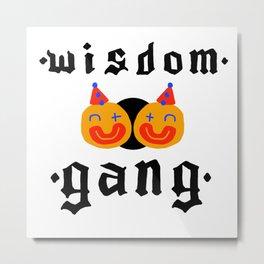 Wisdom Gang Metal Print