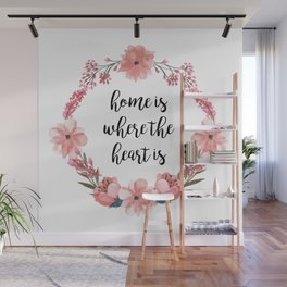 Home is where the heart is. Wall Mural
