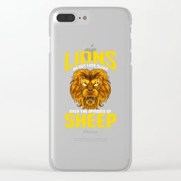 Lions Do Not Lose Sleep Over The Opinions Of Sheep Clear iPhone Case