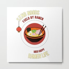 Fueled By Ramen Life Miso Happy Send Noods Metal Print