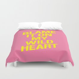 Blame it on my Wild Heart pink and yellow motivational typography poster bedroom wall home decor Duvet Cover