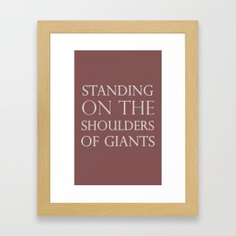 Standing on the Shoulders of Giants Framed Art Print