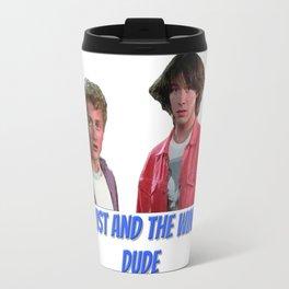 Bill & Ted dude Travel Mug