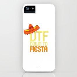 DTF Down To Fiesta Funny Cinco De Mayo Gift Mexican Sombrero iPhone Case