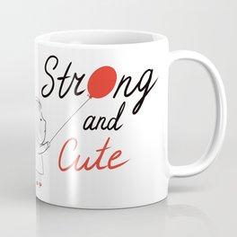Strong and Cute Coffee Mug