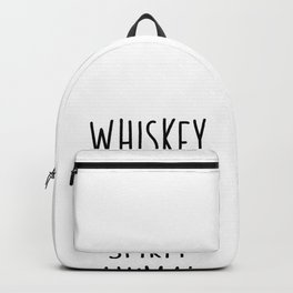 Whiskey Is My Spirit Animal | gift idea Backpack