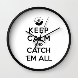 Keep Calm and Catch Em All Wall Clock