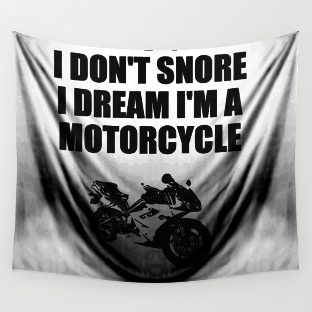 I Dont'snore I Dream I'm A Motorcycle Wall Tapestry by Deleveryart TPS8415322