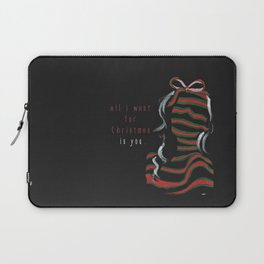 All i want for Christmas is you ! Laptop Sleeve
