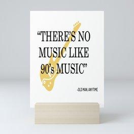 There is no music like 90's music - nostalgia Mini Art Print