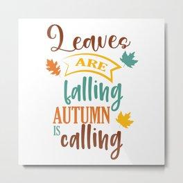 Flower Motif Autumn Motif Funny Sayings Gift Metal Print