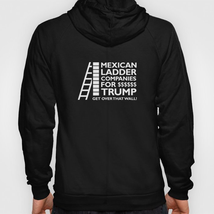 Mexican Ladder Companies Hoody