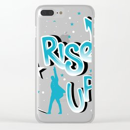 Rise Up - Hamilton Clear iPhone Case
