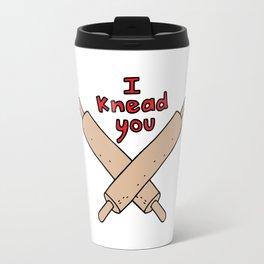 I Knead You Travel Mug