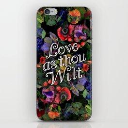 Love as thou wilt iPhone Skin