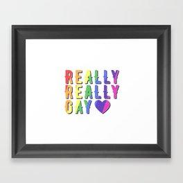 Really Really Gay Framed Art Print