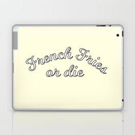 French fries or die Laptop & iPad Skin