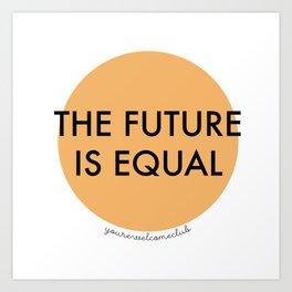 The Future is Equal - Orange Art Print