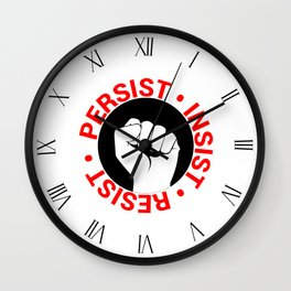 Persist, Insist, Resist Wall Clock
