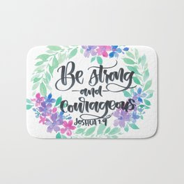 Joshua 1:9 Be Strong and Courageous Bath Mat