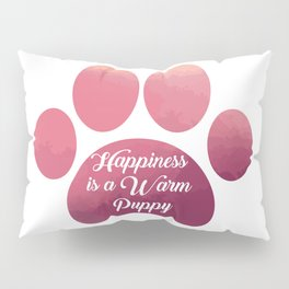 Warm puppy Paw for your Happiness - National Puppy Day Pillow Sham