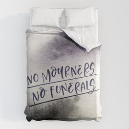 No Mourners, No Funerals Duvet Cover