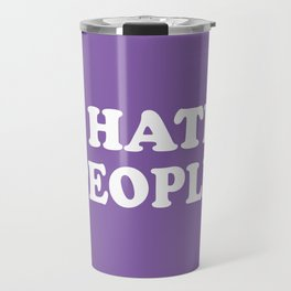 I Hate People - Purple and White Travel Mug