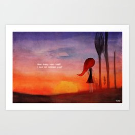 How many sunsets shall i see without you? Art Print