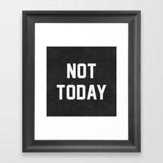 Not today - black version Framed Art Print