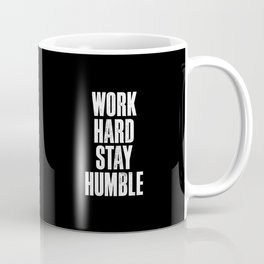 Work Hard, Stay Humble black and white monochrome typography poster design home decor bedroom wall Coffee Mug