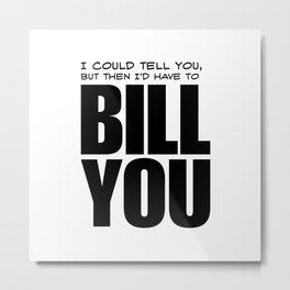 Bill You Metal Print