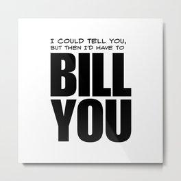 Bill You Metal Print