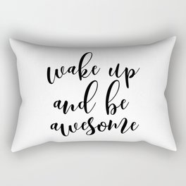 Wake Up And Be Awesome, Typography Art, Inspirational Quote, Motivational Quote, Bedroom Wall Art Rectangular Pillow