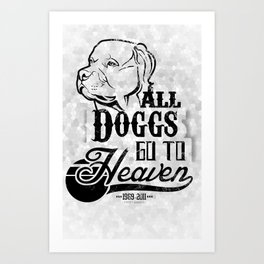 All Doggs go to Heaven Art Print