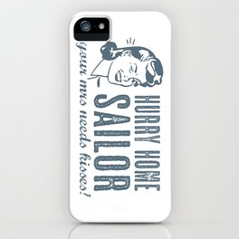 Hurry Home Sailor iPhone Case