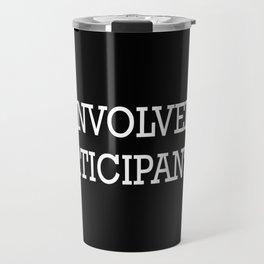 Uninvolved Participant Travel Mug