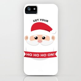 Ho Santa Claus Laughter Christmas Celebration Design iPhone Case