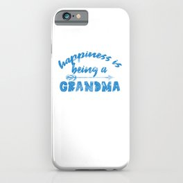 Happiness Is Being A Grandma wb iPhone Case