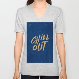 Chill out Positive Inspirational Quote Unisex V-Neck