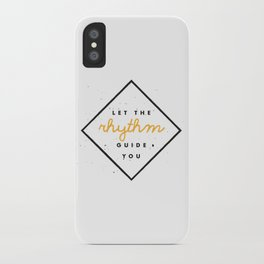 Let the Rhythm Guide You iPhone Case
